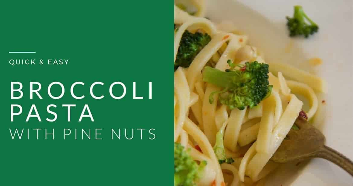 BROCCOLI PASTA WITH PINE NUTS